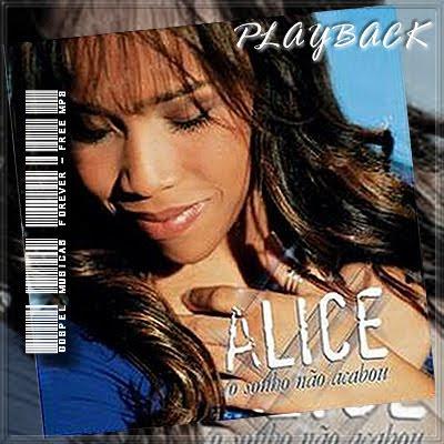 Alice - O Sonho Não Acabou - Playback - 2008
