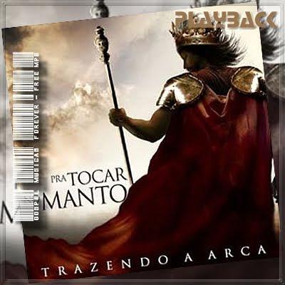 Ministério Trazendo A Arca - Pra Tocar No Manto - Playback - 2009
