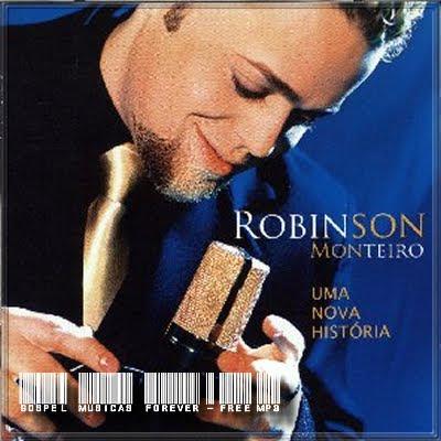 Robinson Monteiro - Uma Nova História - 2006