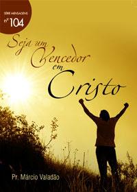 Márcio Valadão - Seja Um Vencedor Em Cristo