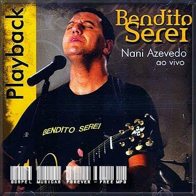 Nani Azevedo - Bendito Serei - Playback - 2007