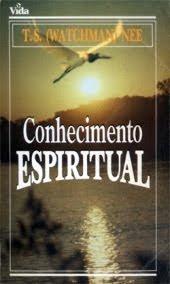 Watchman Nee - Conhecimento Espiritual