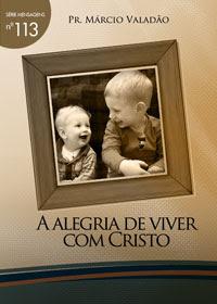 Márcio Valadão - A Alegria de Viver Com Cristo