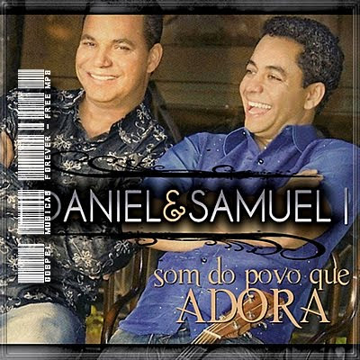 Daniel e Samuel - Som do Povo Que Adora - Admiradores Collection -  2010