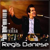 Régis Danese - Familia - 2010