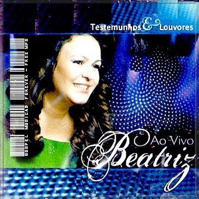 Beatriz - Testemunhos & Louvores - Ao Vivo - 2010