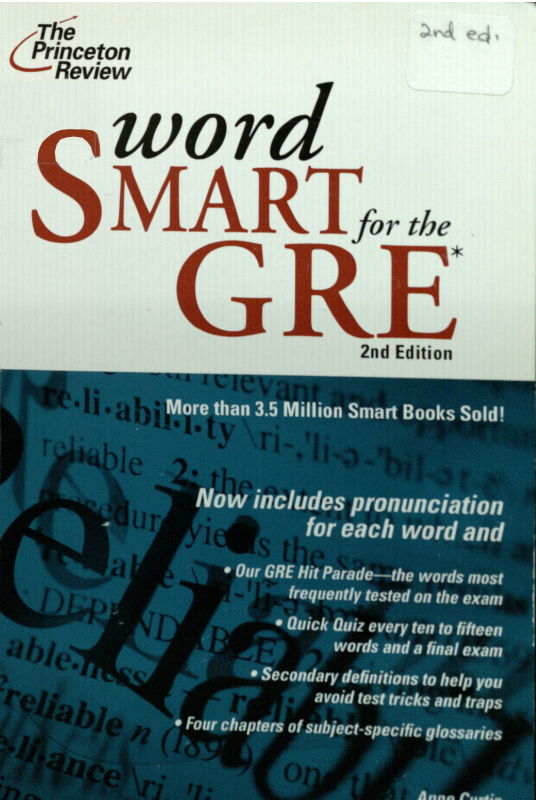 word smart for the gre the princeton review 2nd ed 2007 will help you build your vocabulary and boost your gre verbal scores