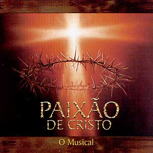 A Paixao de Cristo - O Musical