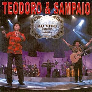 Teodoro e Sampaio  - Ao Vivo Convida