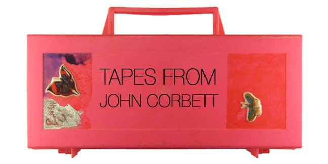 Tapes From John Corbett