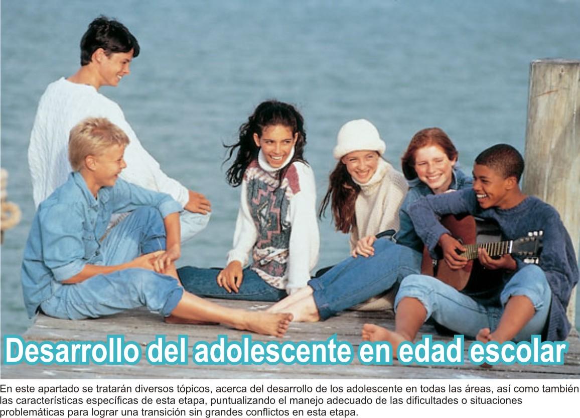 Desarrollo del adolescente en edad escolar