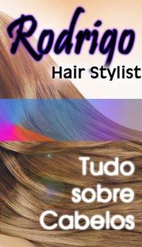 Rodrigo Hair Stylist - Tudo sobre Cabelos