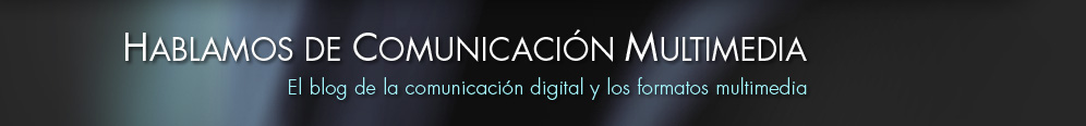 Hablamos de comunicacin multimedia