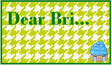 Dear Bri...