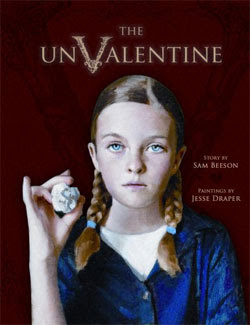The Unvalentine by Sam Beeson and Jesse Draper (Illus)