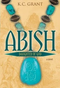 Abish: Daughter of God by K.C. Grant