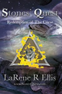 Stones' Quest: Redemption of the Curse by LaRene R. Ellis