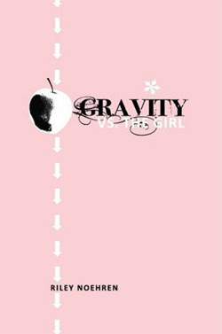 Gravity vs the Girl by Riley Noehren