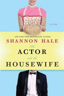 The Actor and the Housewife by Shannon Hale