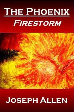The Phoenix: Firestorm by Joseph Allen