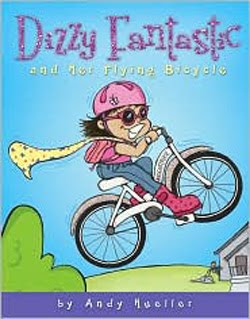 Dizzy Fantastic and Her Flying Bicycle by Andrew Hueller
