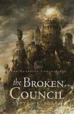 The Broken Council (#1) by Steven R. Burke
