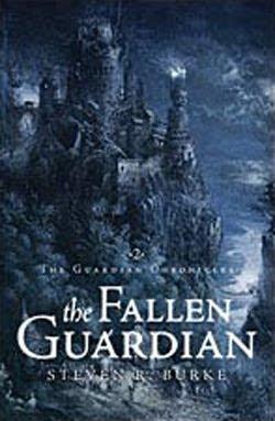 The Fallen Guardian (#2) by Steven R. Burke