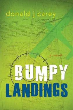 Bumpy Landings by Donald J. Carey