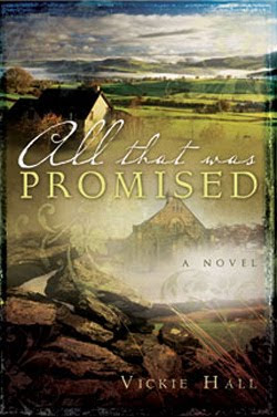 All That Was Promised by Vickie Hall
