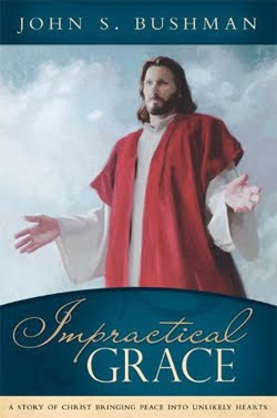 Impractical Grace by John S. Bushman
