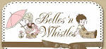 Belles'n Whistles
