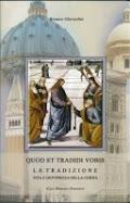 Quod et tradidi vobis. La Tradizione vita e giovinezza della Chiesa
