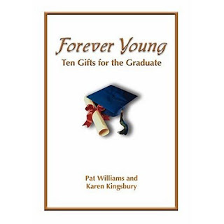 Forever Young: Ten Gifts of Faith for the Graduate by Pat Williams and Karen Kingsbury Review