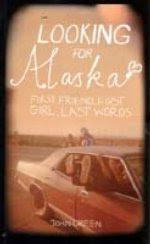 http://3.bp.blogspot.com/_DFrcOBnrWEs/R-3Jy2dseLI/AAAAAAAAAWQ/EfJsmW2vT5I/s400/looking_for_alaska.jpg