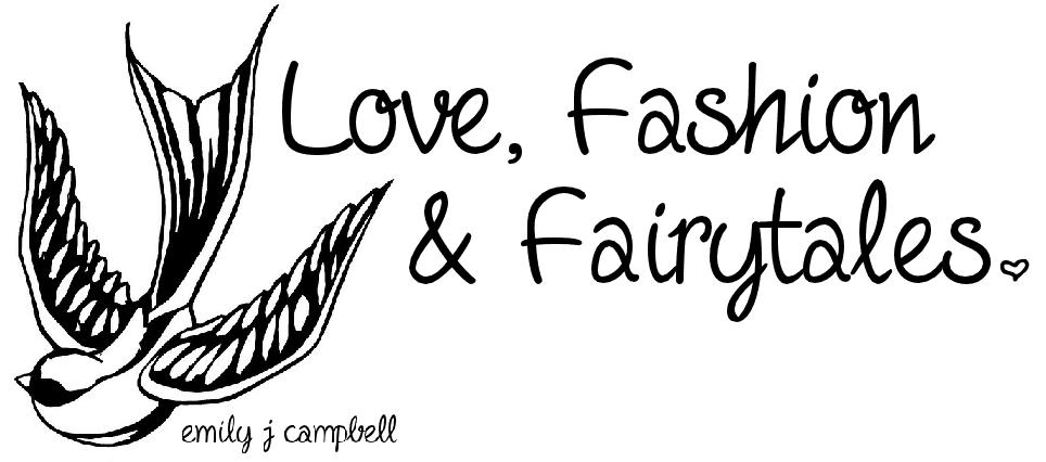 Love, Fashion and Fairytales