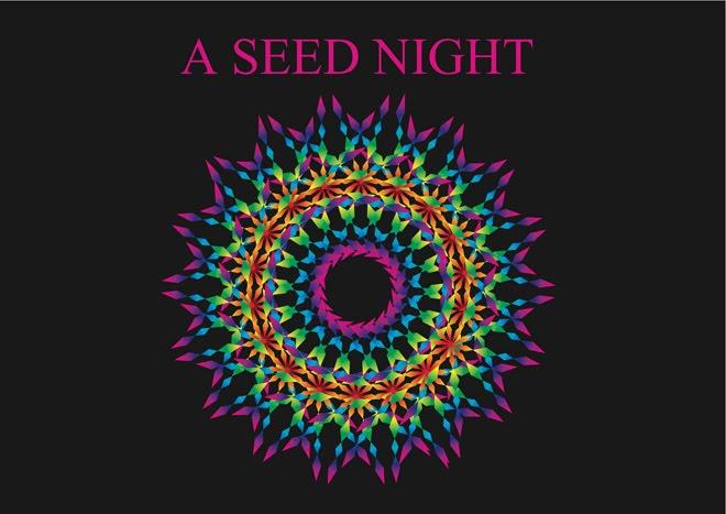 A SEED NIGHT