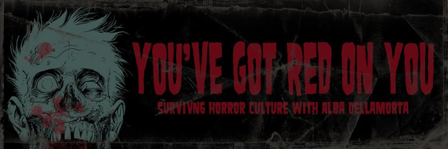You've Got Red on You: Surviving Horror Culture with Alba Dellamorta