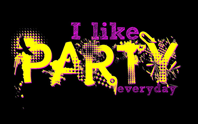 I LIKE PARTY EVERYDAY
