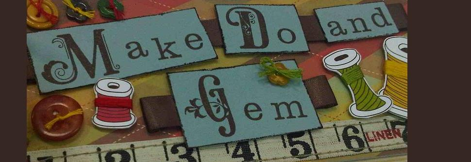 Make, Do and Gem