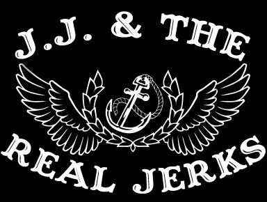 JJ &amp; THE REAL JERKS