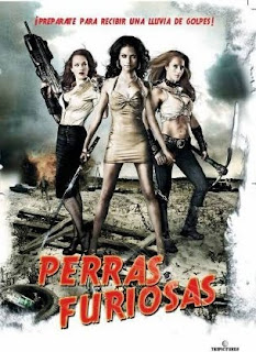 Perras Furiosas (2010) Perras Furiosas (2010) Perras Furiosas (2010)