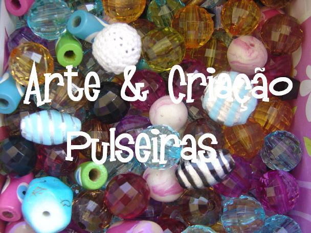 Arte & Criação - Pulseiras