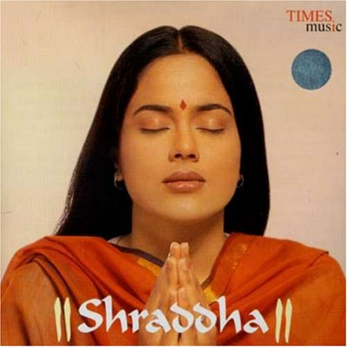 Shraddha - Divine Tunes To Invoke Inner Peace Devotional Album MP3 Songs