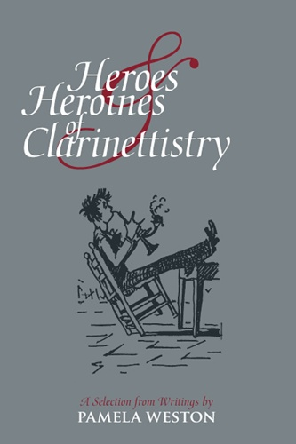 Pamela Weston: Heroes & Heroines of Clarinettistry