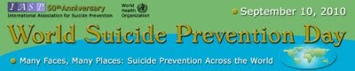 World Suicide Prevention Day - 10 September, 2010 - International Association for Suicide Prevention (IASP)