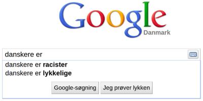 Google søgning autocomplete - Danskere er ... racister ... lykkelige