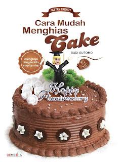 Gizi dan Kuliner by Budi: Cara Mudah Menghias Cake dan Tart - Khusus ...