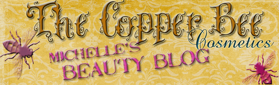 The Copper Bee Cosmetics: Michelle's Beauty Blog
