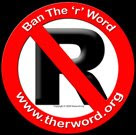 Stop Using The 'R' Word