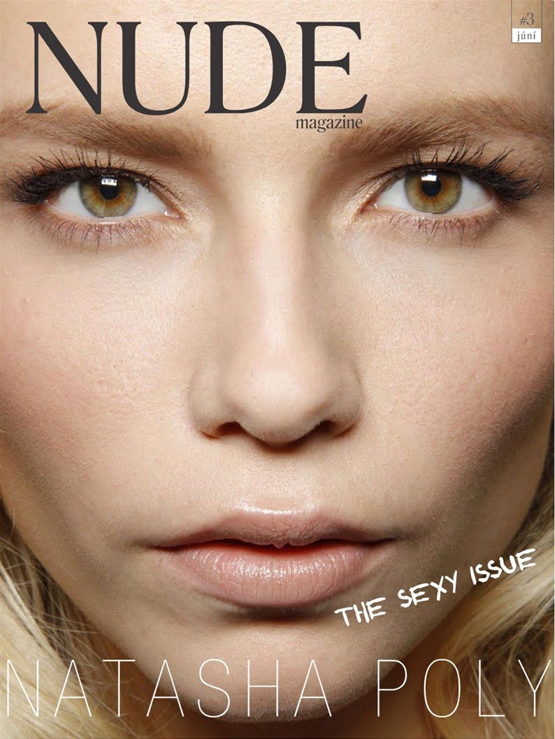 Natasha Poly   Nude Magazine  3, June 2010 Being Intimate Is Actually Quite Significant to Boys